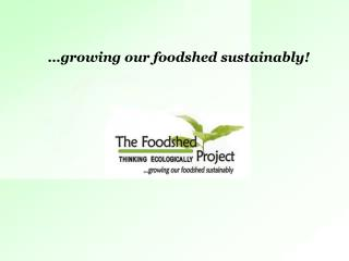 Growing  Your  Foodshed!