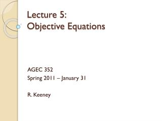 Lecture 5: 	 Objective Equations