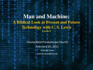 Man and Machine:  A Biblical Look at Present and Future Technology with C. S. Lewis Lesson 8
