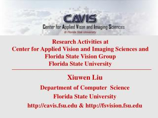 Xiuwen Liu Department of Computer  Science Florida State University