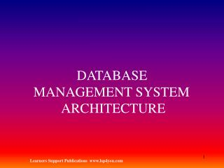 DATABASE MANAGEMENT SYSTEM ARCHITECTURE