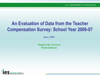 An Evaluation of Data from the Teacher Compensation Survey: School Year 2006-07