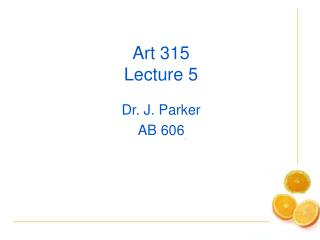 Art 315 Lecture 5