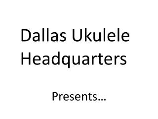 Dallas Ukulele Headquarters