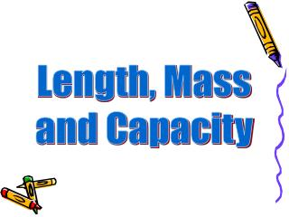 Length, Mass and Capacity