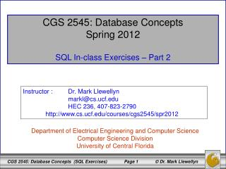CGS 2545: Database Concepts Spring 2012 SQL In-class Exercises – Part 2