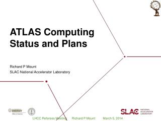 ATLAS Computing Status and Plans