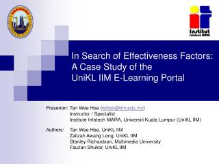 In Search of Effectiveness Factors: A Case Study of the  UniKL IIM E-Learning Portal