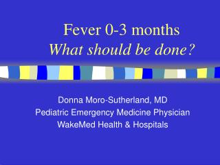Fever 0-3 months What should be done?
