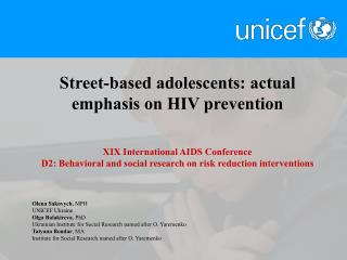Street-based  adolescents:  actual emphasis on HIV  prevention XIX  International AIDS Conference
