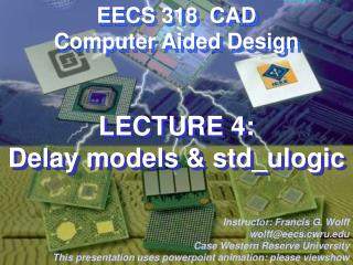 LECTURE 4:  Delay models & std_ulogic