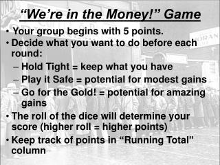 """We're in the Money!"" Game"