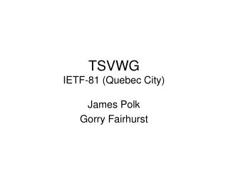 TSVWG IETF-81 (Quebec City)
