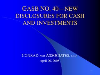 G ASB  N O. 40— NEW DISCLOSURES FOR CASH AND INVESTMENTS