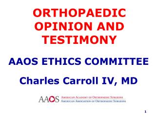 ORTHOPAEDIC OPINION AND TESTIMONY