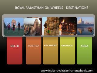 Amazing Destinations of Royal Rajasthan on Wheels