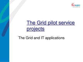 The Grid pilot service projects