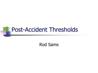 Post-Accident Thresholds