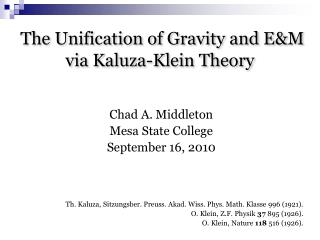 The Unification of Gravity and E&M via  Kaluza -Klein Theory