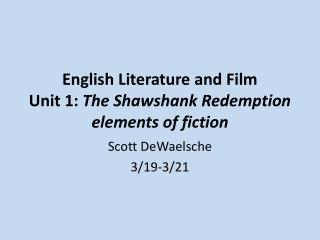 English Literature and Film Unit 1:  The  Shawshank  Redemption elements of fiction