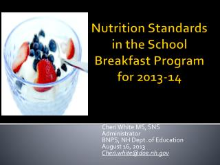 Nutrition Standards in the School  Breakfast Program for 2013-14