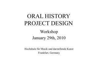 ORAL HISTORY  PROJECT DESIGN