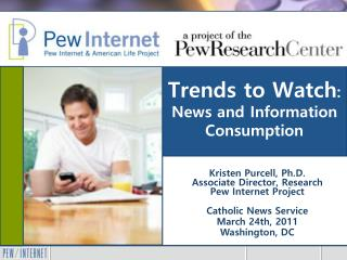 Trends to Watch : News and Information Consumption