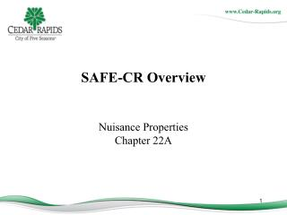 SAFE-CR Overview  Nuisance Properties  Chapter 22A