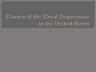 Causes of the Great Depression in the United States