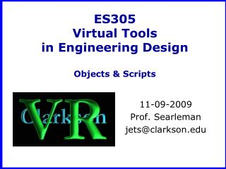 ES305 Virtual Tools  in Engineering Design Objects & Scripts