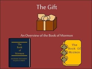 The Gift An Overview of the Book of Mormon