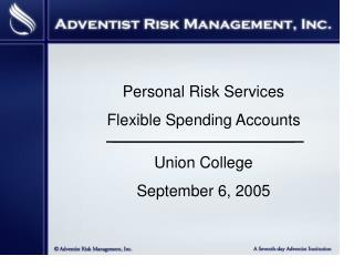 Personal Risk Services Flexible Spending Accounts __________________________________________