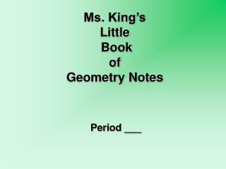 Ms. King's  Little  Book of  Geometry Notes