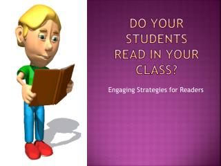 Do your students read in your class?