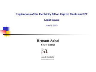 Implications of the Electricity Bill on Captive Plants and IPP  Legal issues June 6, 2003