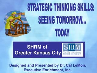 STRATEGIC THINKING SKILLS:   SEEING TOMORROW... TODAY