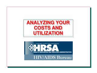 ANALYZING YOUR COSTS AND UTILIZATION