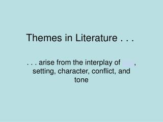 Themes in Literature . . .