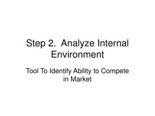 Step 2.  Analyze Internal Environment