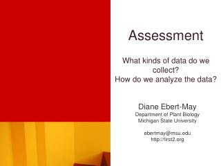 Assessment What kinds of data do we collect? How do we analyze the data?
