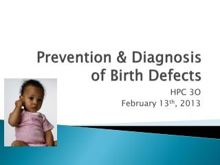 Prevention & Diagnosis of Birth Defects