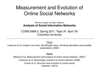Measurement and Evolution of Online Social Networks