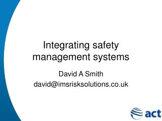 Integrating safety management systems