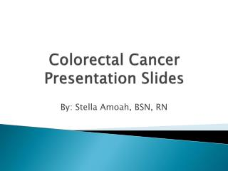 Colorectal  Cancer Presentation Slides