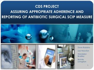 CDS PROJECT ASSURING APPROPRIATE ADHERENCE AND REPORTING OF ANTIBIOTIC SURGICAL SCIP MEASURE