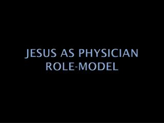 Jesus as physician role-model