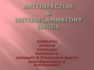Antiinfective  &  Antiinflammatory Drugs