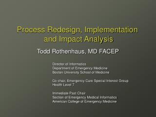Process Redesign, Implementation  and Impact Analysis