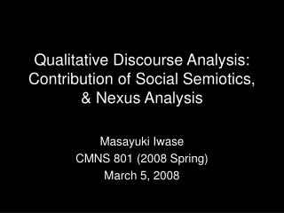 Qualitative Discourse Analysis: Contribution of Social Semiotics, & Nexus Analysis