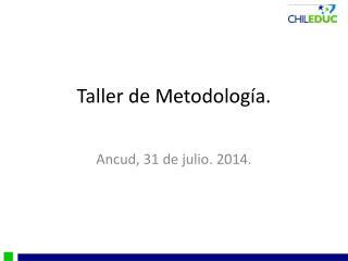 Taller de Metodología.